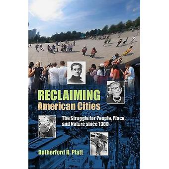 Reclaiming American Cities - The Struggle for People - Place - and Nat