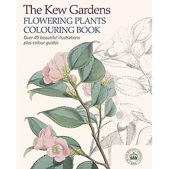 The Kew Gardens Flowering Plants Colouring Book - Over 40 Beautiful Il