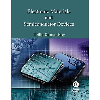 Electronic Materials and Semiconductor Devices by Dilip Kumar Roy - 9