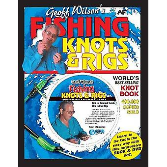 Geoff Wilson's Fishing Knots and Rigs by Geoff Wilson - 9781865131849