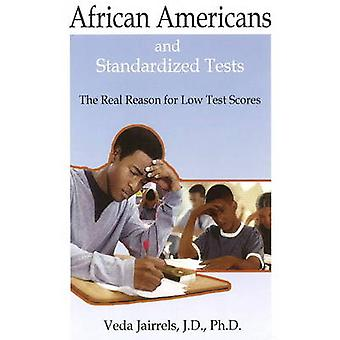 African Americans and Standardized Tests - The Real Reason for Low Tes
