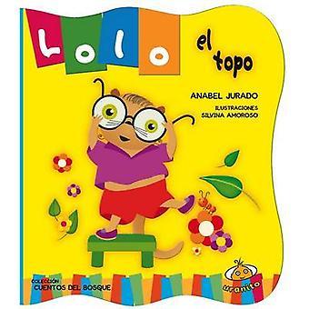 Lolo El Topo by Anabel Jurado - 9786077835745 Book