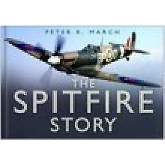 The Spitfire Story by Peter R. March - 9780750944021 Book