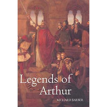Legends of Arthur by Richard Barber - 9780851159508 Book