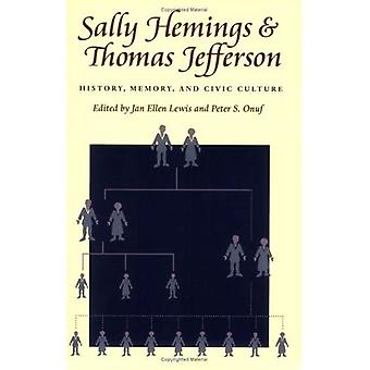Sally Hemings et Thomas Jefferson: History, Memory and Civic Culture (Jeffersonian America)