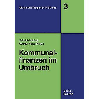 Kommunalfinanzen im Umbruch by Mding & Heinrich