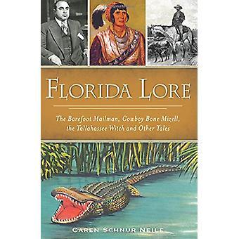Florida Lore - The Barefoot Mailman - Cowboy Bone Mizell - the Tallaha