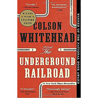 The Underground Railroad by Colson Whitehead - 9780345804327 Book