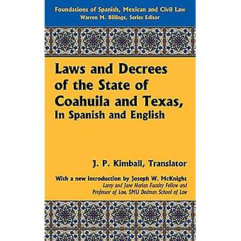 Laws and Decrees of the State of Coahuila and Texas in Spanish and English by Kimball & J.P.