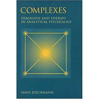 Complexes Diagnosis and Therapy in Analytical Psychology by Dieckmann & Hans