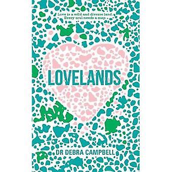 Lovelands by Debra Campbell Tunks