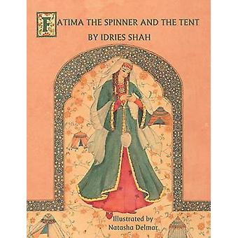 Fatima the Spinner and the Tent by Shah & Idries