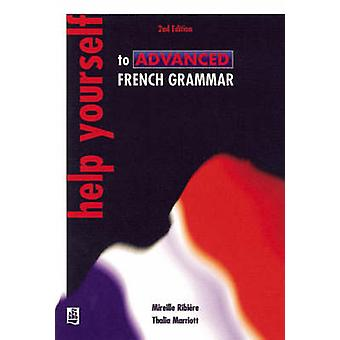 Help Yourself to Advanced French Grammar 2nd Edition by Mirielle Ribiere