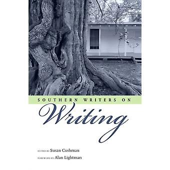 Southern Writers on Writing by Foreword by Alan Lightman & Edited by Susan Cushman