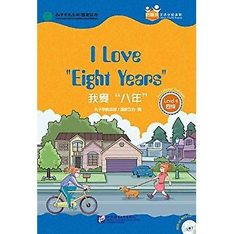 I Love Eight Years for Teenagers Friends Chinese Graded Readers Level 4 by Confucius Institute HeadquartersHanban