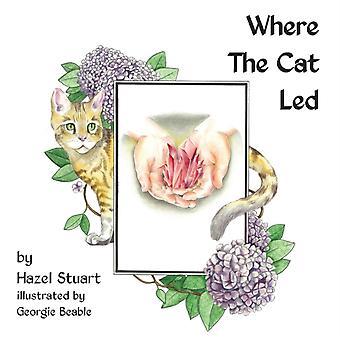 Where the Cat Led von Hazel Stuart