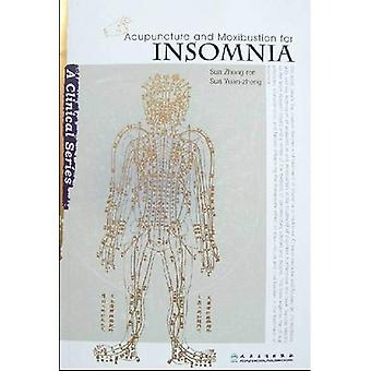 Acupuncture and Moxibustion for Insomnia (Clinical Practice of Acupuncture and Moxibustion Series)