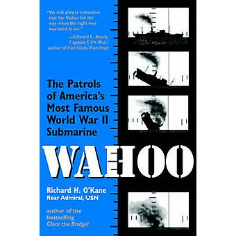 Wahoo The Patrols of Americas Most Famous World War II Submarine by OKane & Richard H.