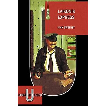 Laikonik Express by Sweeney & Nick