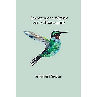 Landscape of a Woman and a Hummingbird by Milosch & Joseph