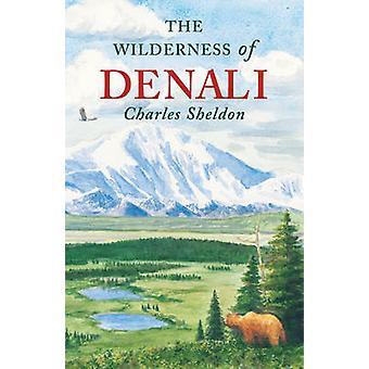 Wilderness of Denali by Sheldon & Charles