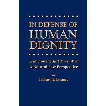 In Defense of Human Dignity by Greaney & Michael D