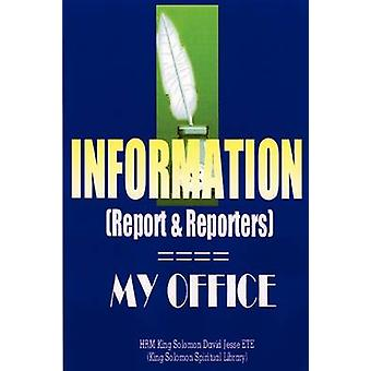 INFORMATION Report and Reporters by ETE & King Solomon David Jesse