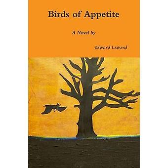 Birds of Appetite by Lemond & Edward