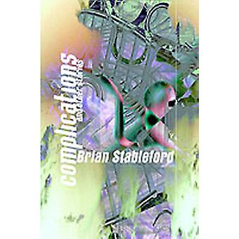 Complications and other Stories by Stableford & Brian