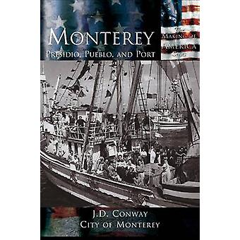 Monterey Presidio Pueblo and Port by Conway & J.D.
