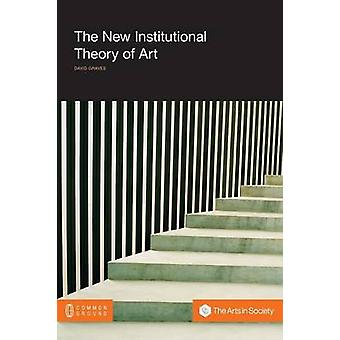 The New Institutional Theory of Art by Graves & David