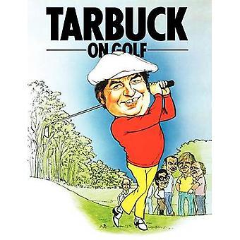 Tarbuck on Golf by Tarbuck & Jimmy