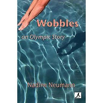 Wobbles An Olympic Story by Neumann & Nadine