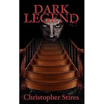 Dark Legend by Stires & Christopher