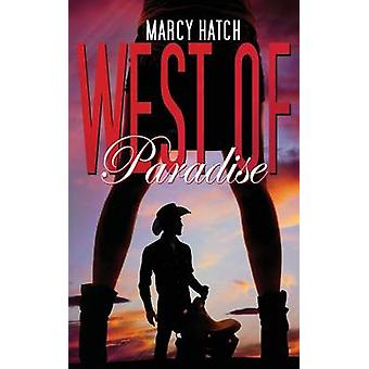 West of Paradise by Hatch & Marcy