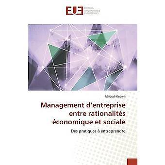 Management dentreprise entre rationalits conomique et sociale by Kobiyh Miloudi