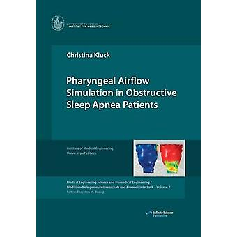 Pharyngeal Airflow Simulation in Obstructive Sleep Apnea Patients by Kluck & Christina