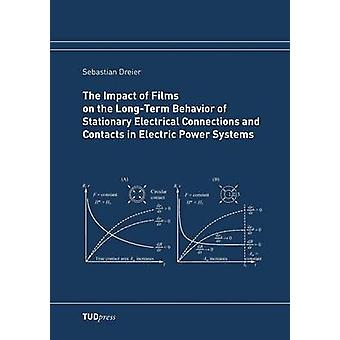 The Impact of Films on the LongTerm Behavior of Stationary Electrical Connections and Contacts in Electric Power Systems by Dreier & Sebastian