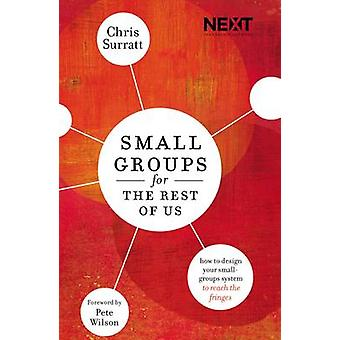 Small Groups for the Rest of Us by Chris Surratt