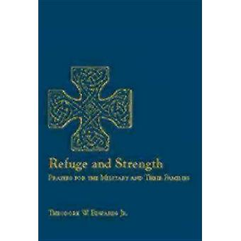 Refuge and Strength Prayers for the Military and Their Families by Edwards Jr. & Theodore W