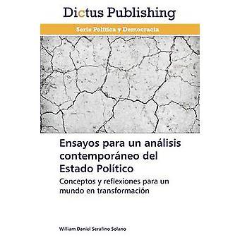 Ensayos para un anlisis contemporneo del Estado Poltico by Serafino Solano William Daniel