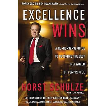 Excellence Wins - A No-Nonsense Guide to Becoming the Best in a World