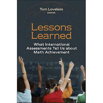 Lessons Learned - What International Assessments Tell Us About Math Ac