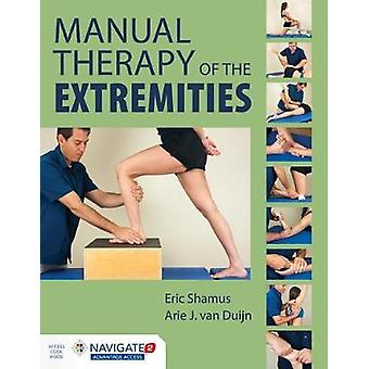 Manual Therapy of the Extremities by Eric Shamus - Arie J. Van Duijn