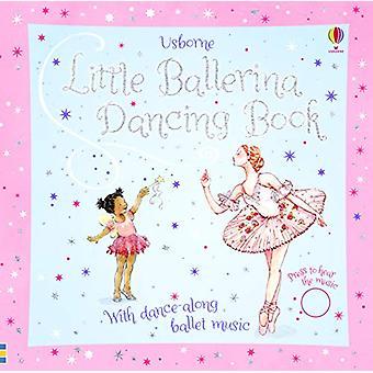 Little Ballerina Dancing Book by Fiona Watt - 9781474927468 Book