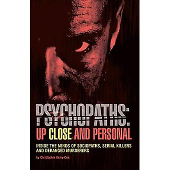 Psychopaths - Up Close And Personal - Inside the Minds of Sociopaths -