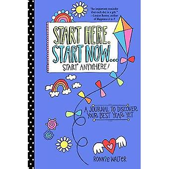 Start Here - Start Now...Start Anywhere - A Fill-in Journal to Discove