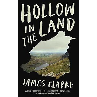 Hollow in the Land by James Clarke - 9781788163514 Book