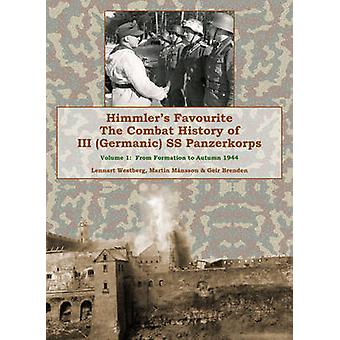 III Germanic Ss Panzer-Korps - The History of Himmler's Favourite Ss-P