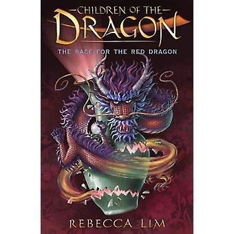 The Race for the Red Dragon - Children of the Dragon 2 by Rebecca Lim